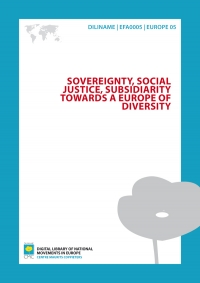 Sovereignty, Social Justice, Subsidiarity. Towards a Europe of diversity